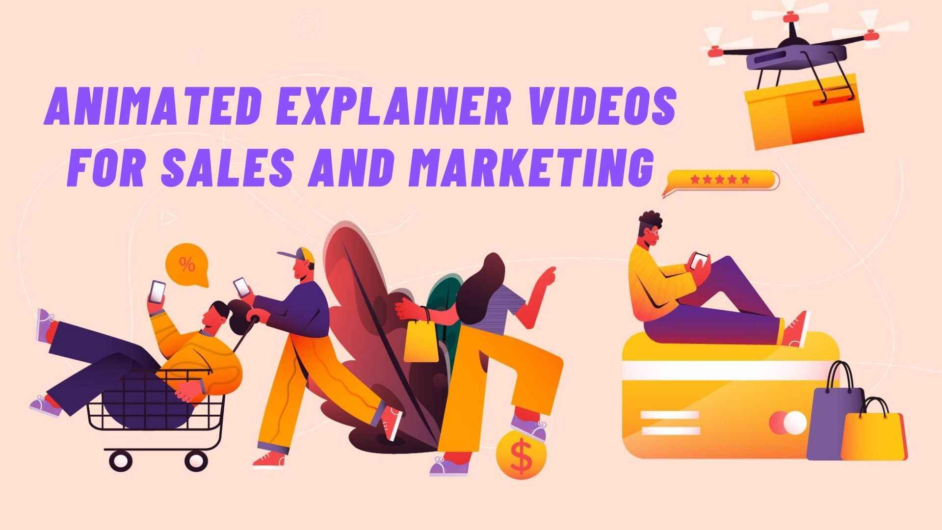 Animated explainer videos for Sales and Marketing