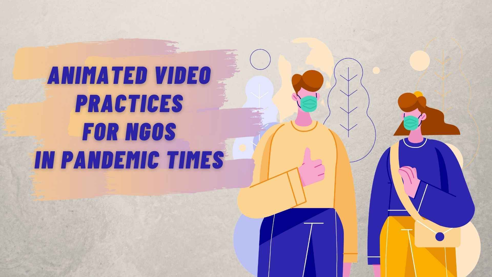 Animated video practices for NGOs in pandemic times
