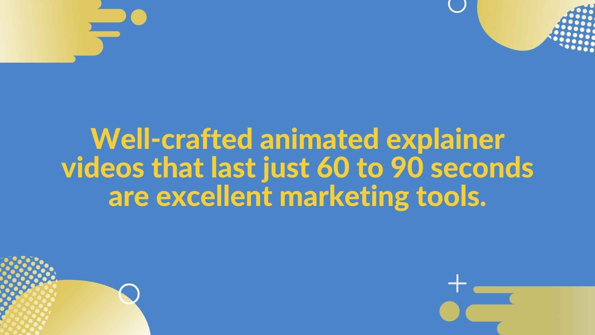 Short animated videos are a great marketing tool