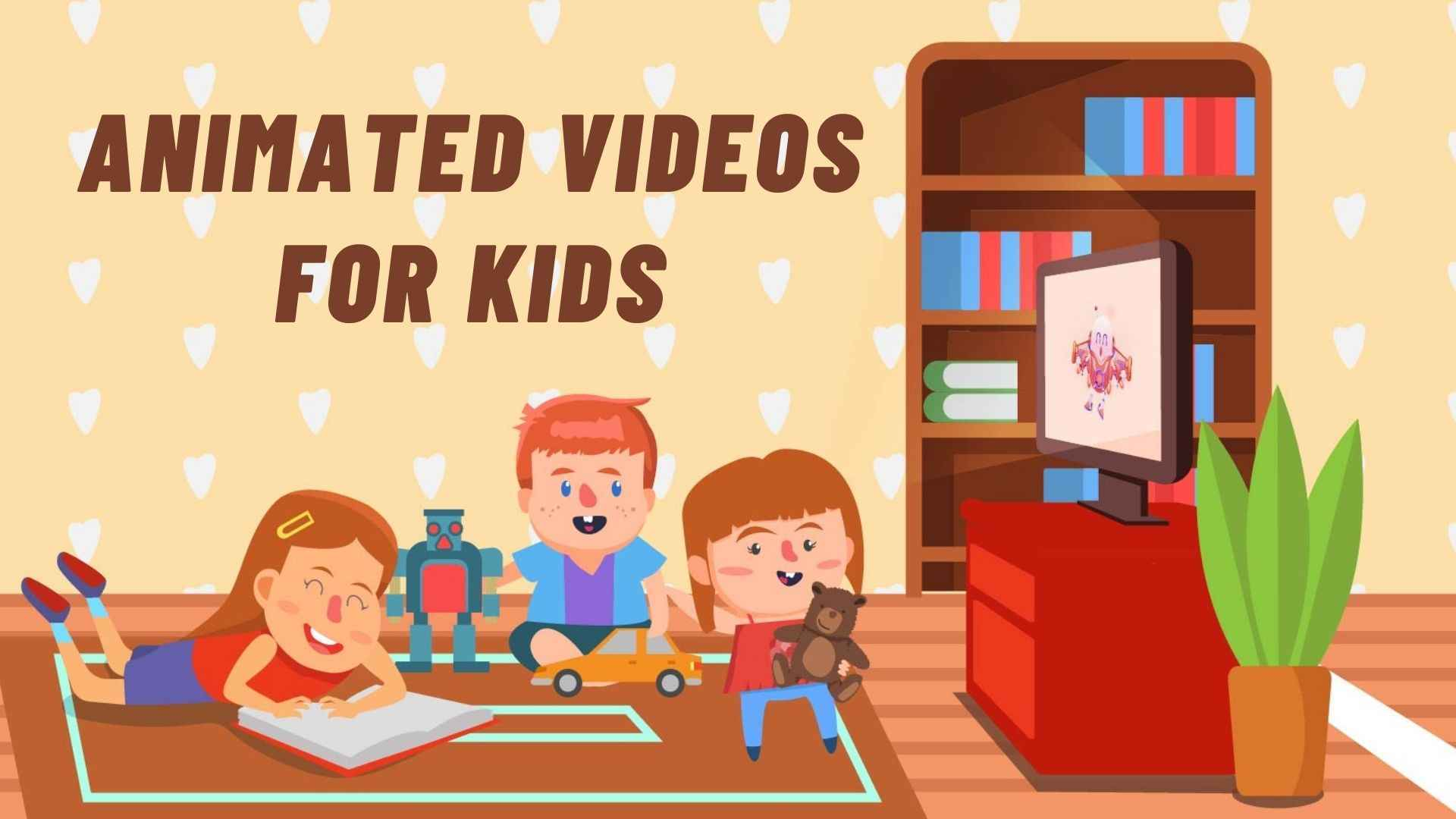 Animated Videos for Kids