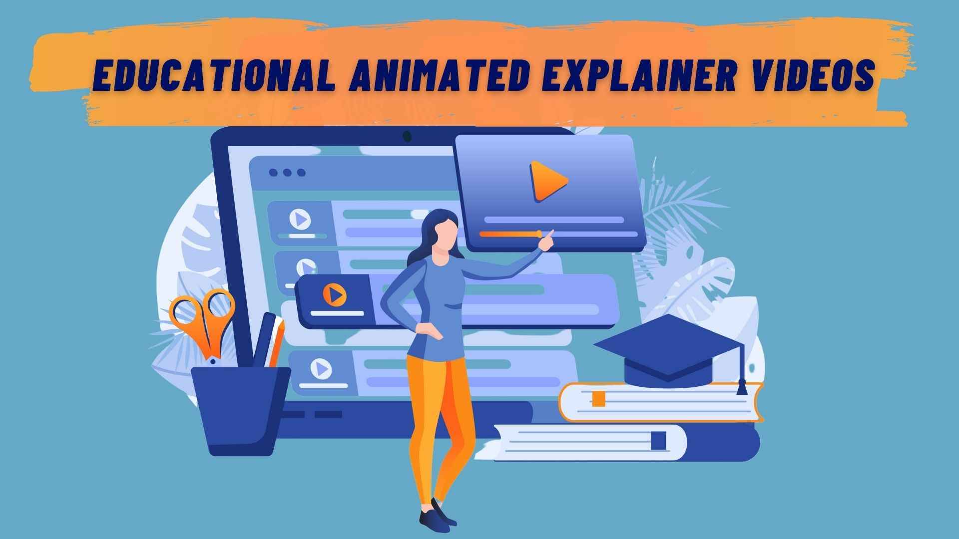 Educational Animated Explainer Videos