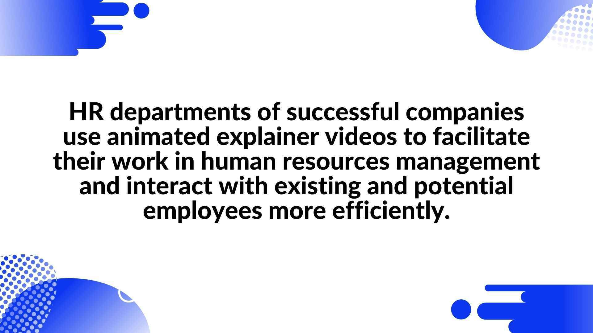 Why do HR departments use animated video?