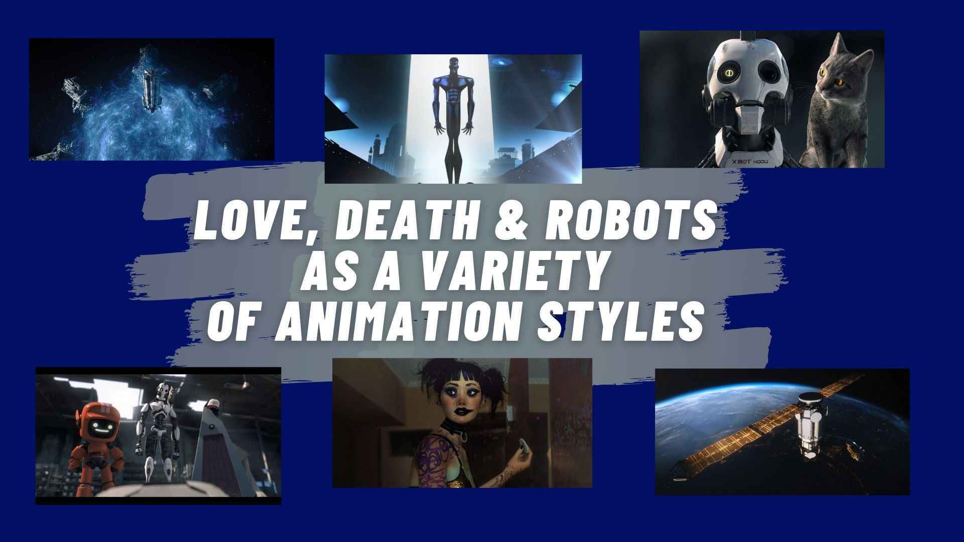 Love, death & robots as a variety of animation styles
