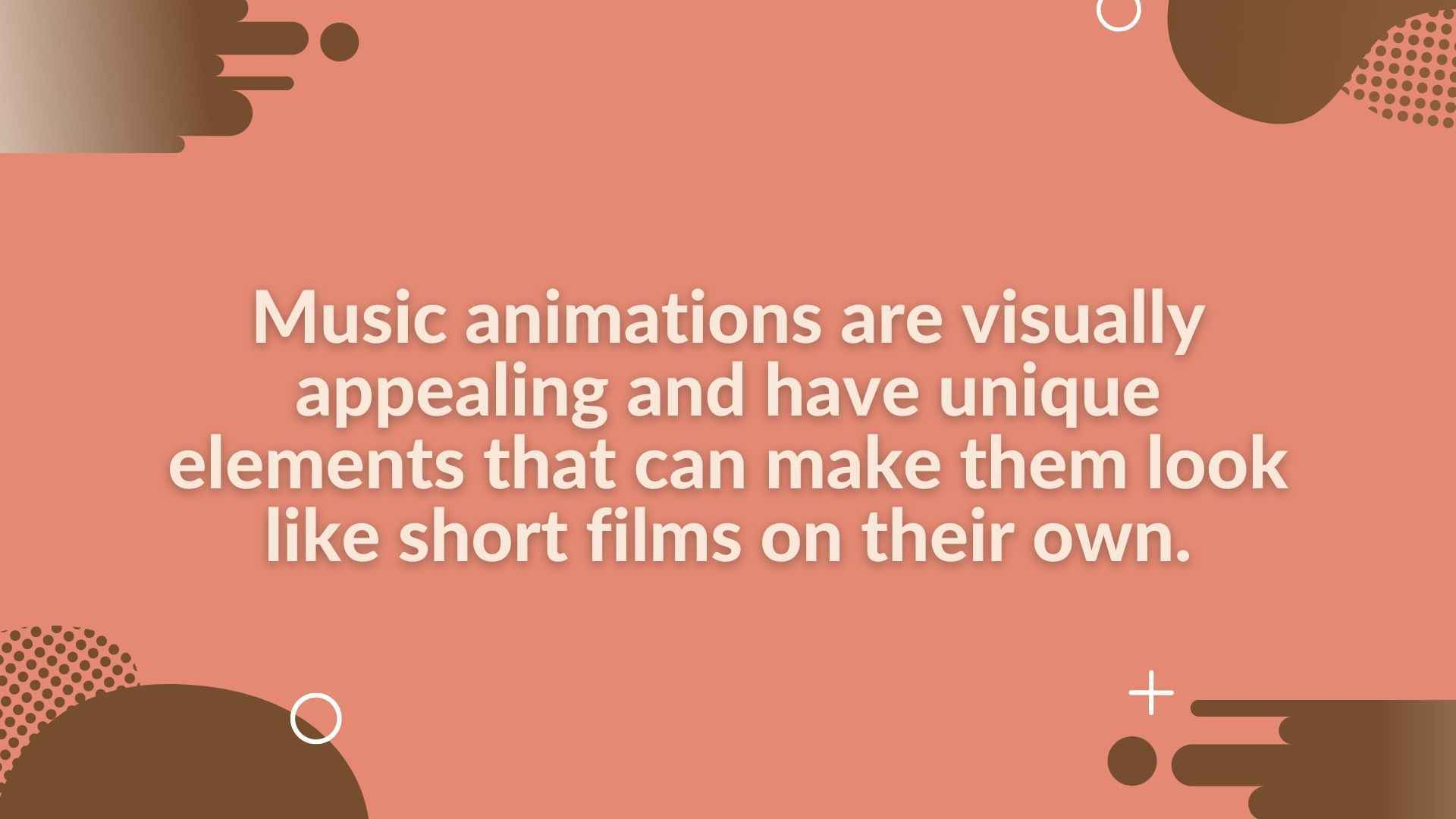 Music animations are visually appealing - animated music video