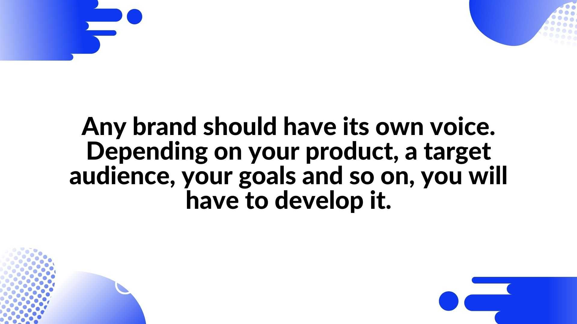 Every brand must have its own voice. Modern marketing for your brand
