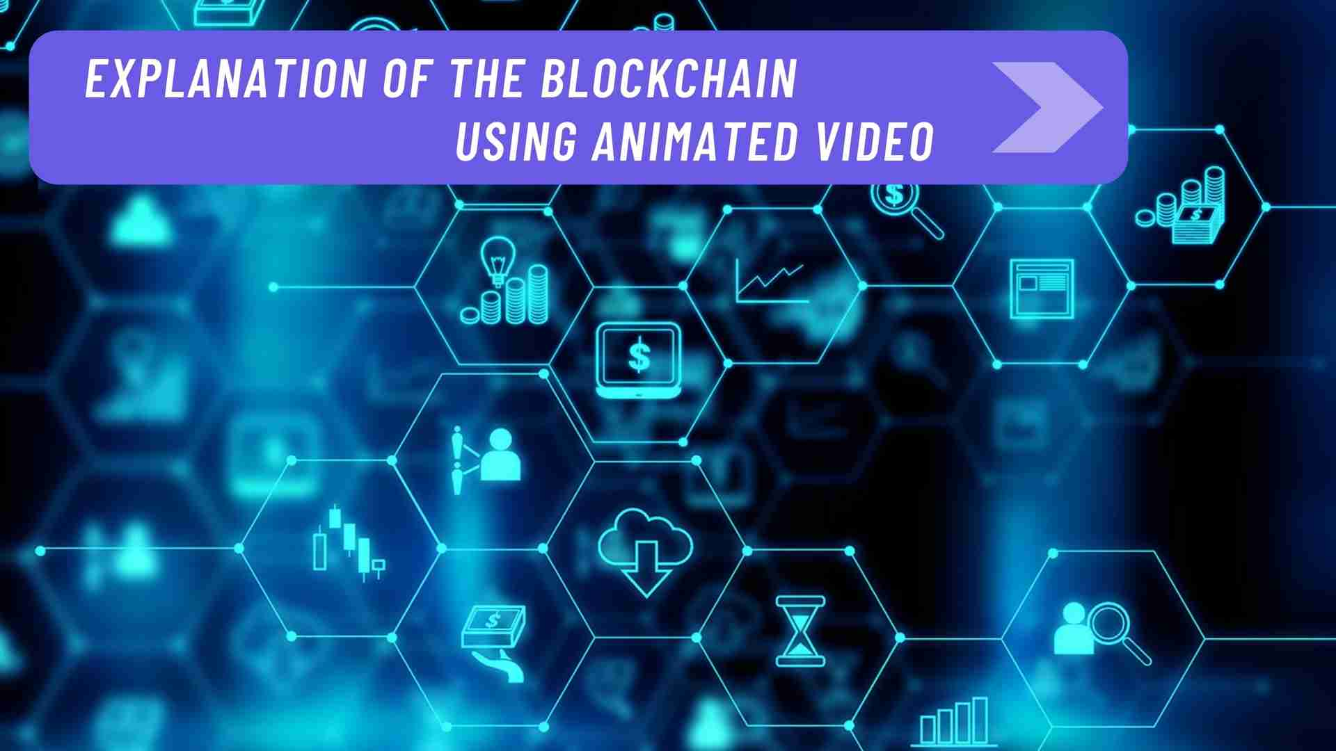 Which industries are explaining blockchain with the help of an animated video?