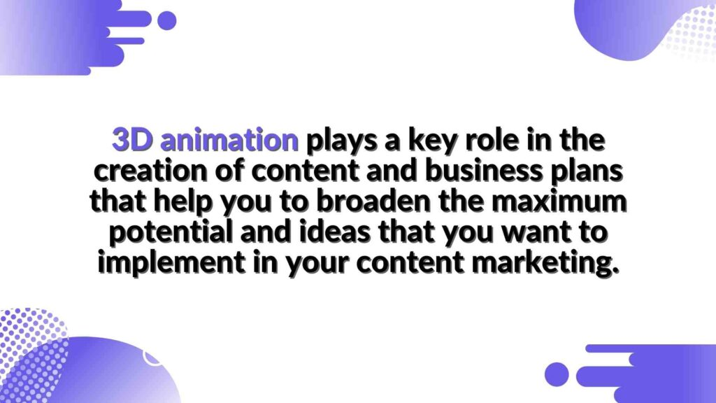 """3D animation plays a key role in the creation of content and business plans that help you to broaden the maximum potential and ideas that you want to implement in your content marketing - in the article """"3D animation in comparison to 2D animation"""""""