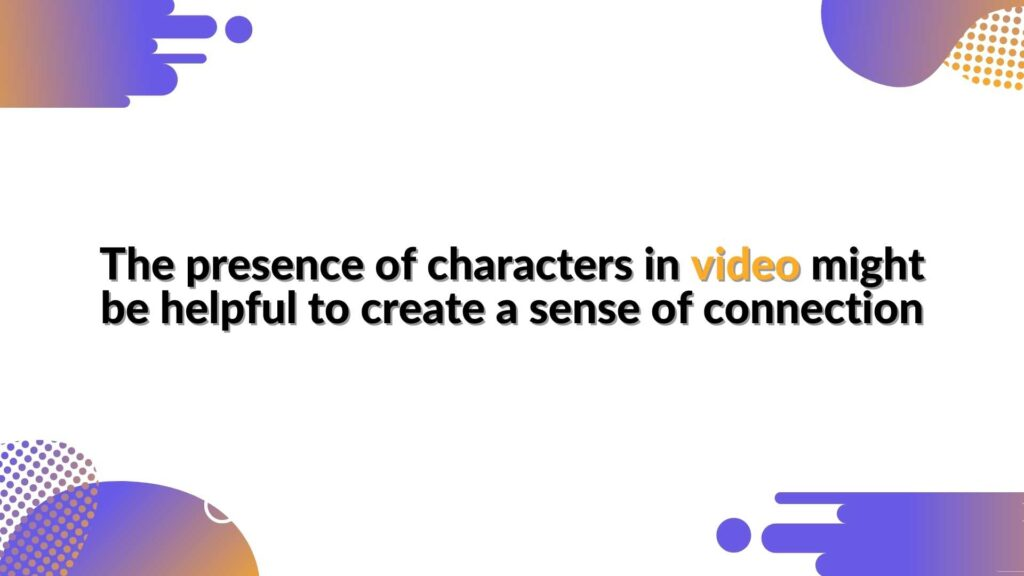 """Here the presence of characters might be helpful to create a sense of connection - in the article """"Would you like to boost your marketing campaign? Animate your brand characters"""""""