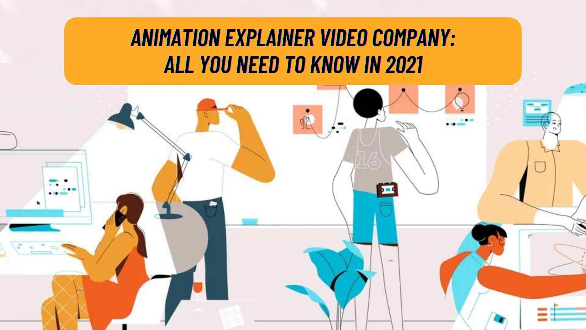 Professional Animation explainer video company