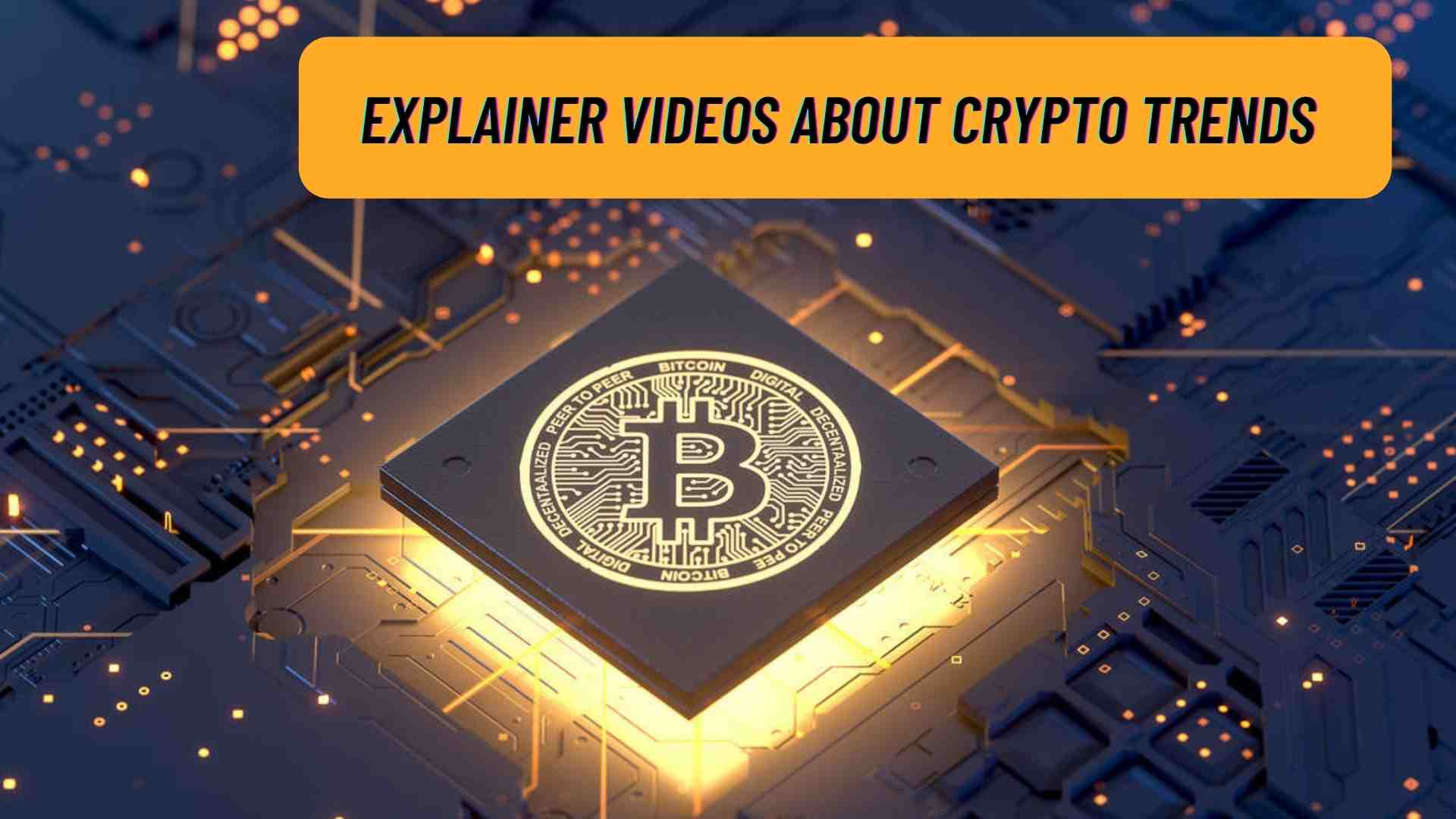 Explainer Videos about 2021 trends in crypto industry