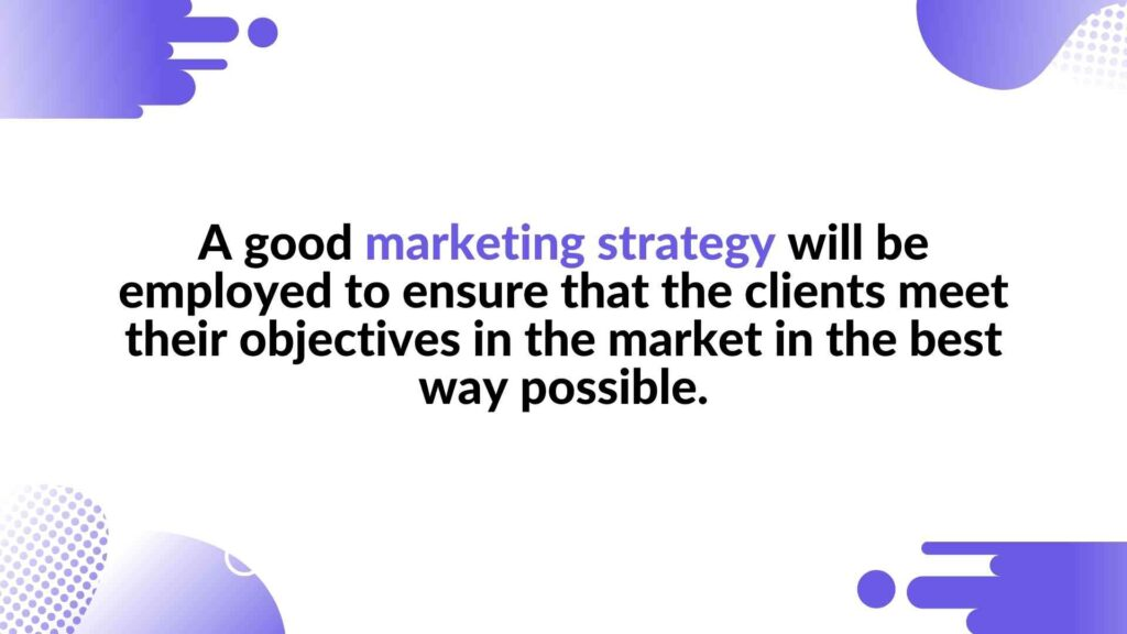 A good marketing strategy will be employed to ensure that the clients meet their objectives in the market in the best way possible - in the article about Animation Company