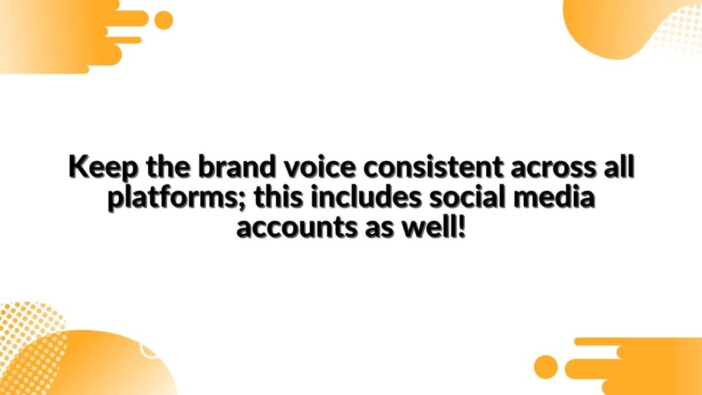 Keep the brand voice consistent across all platforms; this includes social media accounts as well! - in the article about TikTok Marketing