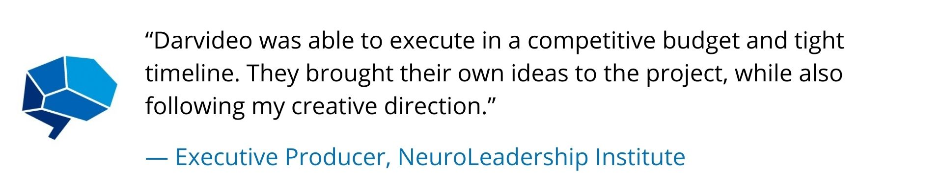 Feedback about the studio Darvideo by Executive Producer, NeuroLeadership Institute