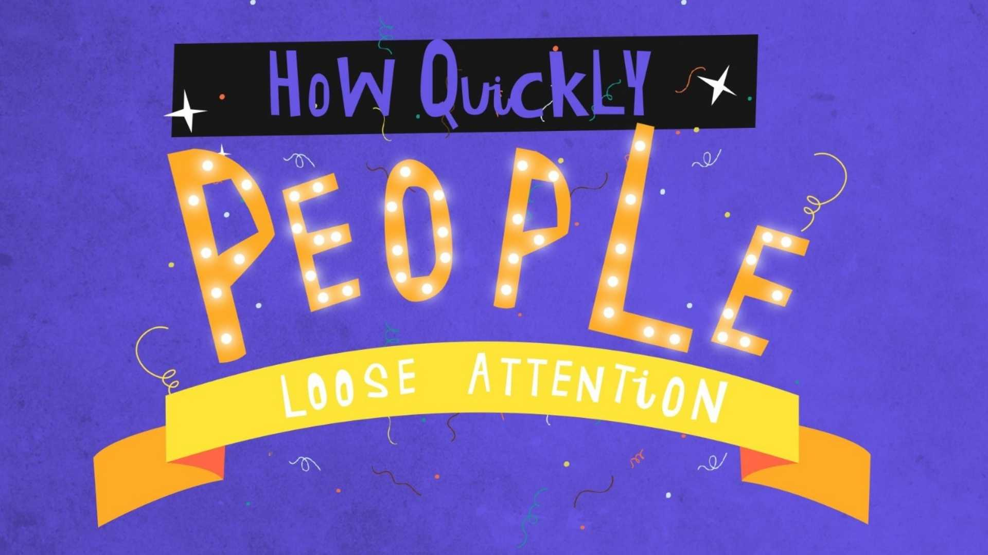 How Quickly do People Lose Attention Watching Videos