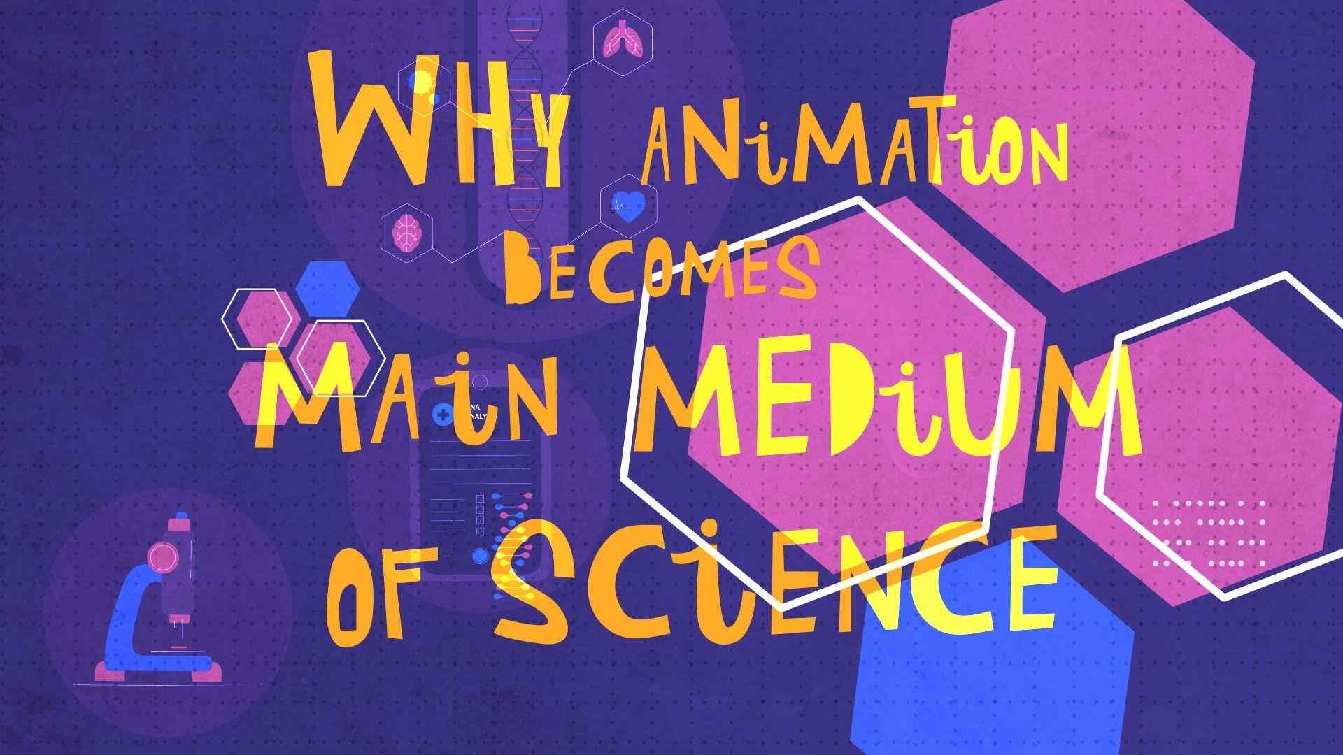 Whe animation has become the main medium of science? | Darvideo blog
